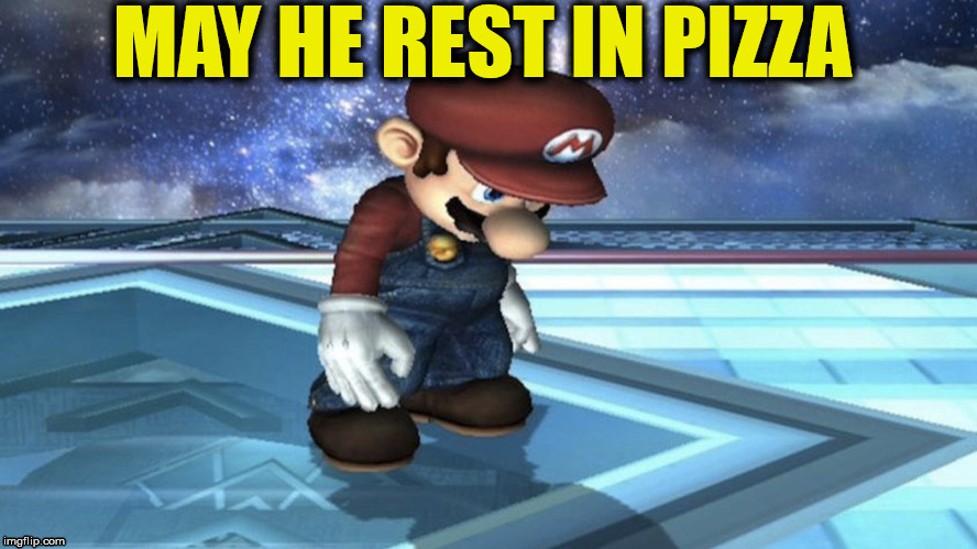 MAY HE REST IN PIZZA | made w/ Imgflip meme maker