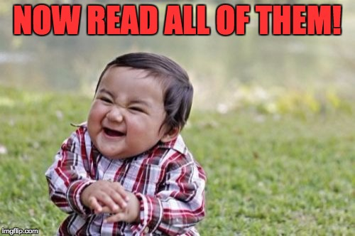 Evil Toddler Meme | NOW READ ALL OF THEM! | image tagged in memes,evil toddler | made w/ Imgflip meme maker