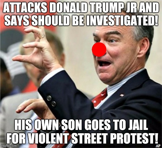 ATTACKS DONALD TRUMP JR AND SAYS SHOULD BE INVESTIGATED! HIS OWN SON GOES TO JAIL FOR VIOLENT STREET PROTEST! | image tagged in kaine clown hillary clinton | made w/ Imgflip meme maker