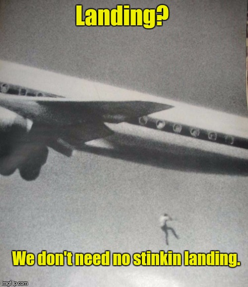Falling | Landing? We don't need no stinkin landing. | image tagged in falling | made w/ Imgflip meme maker