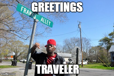 GREETINGS TRAVELER | image tagged in drug,dealer,gang,skyrim,frank,slangin | made w/ Imgflip meme maker