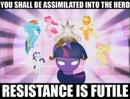 Don't try to escape! It's not gonna happen! | JOIN US! | image tagged in memes,my little pony,join the herd,xanderbrony | made w/ Imgflip meme maker