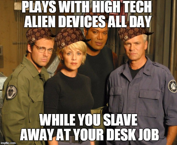 So jealous of Area 51 employees | PLAYS WITH HIGH TECH ALIEN DEVICES ALL DAY WHILE YOU SLAVE AWAY AT YOUR DESK JOB | image tagged in stargate,aliens,technology,memes | made w/ Imgflip meme maker
