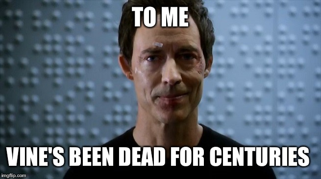 Dr Harrison Wells Flash | TO ME VINE'S BEEN DEAD FOR CENTURIES | image tagged in dr harrison wells flash | made w/ Imgflip meme maker