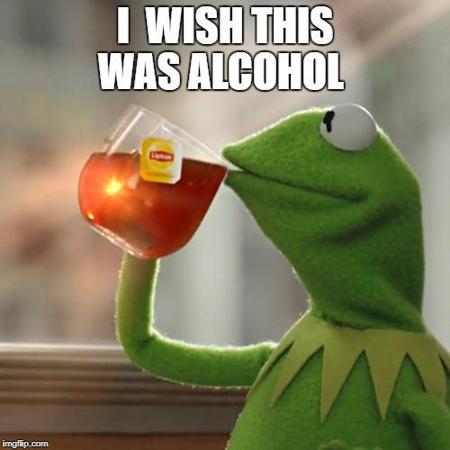 But Thats None Of My Business Meme | I  WISH THIS WAS ALCOHOL | image tagged in memes,but thats none of my business,kermit the frog | made w/ Imgflip meme maker