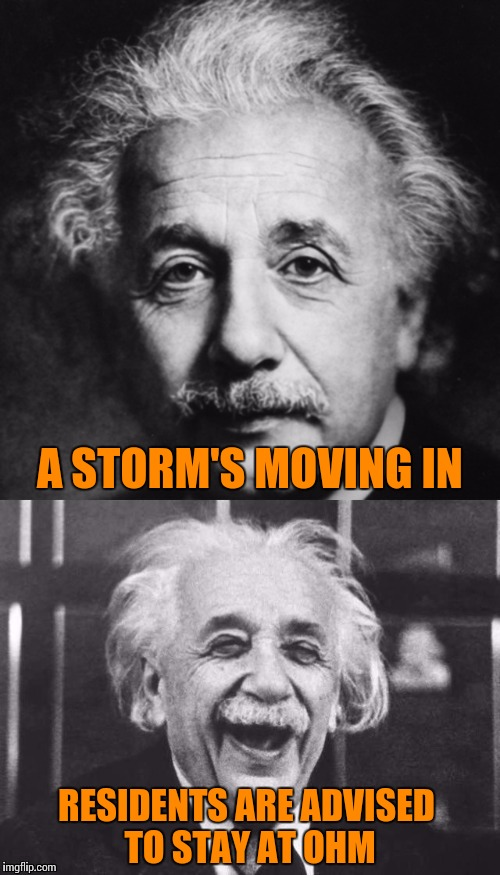 A STORM'S MOVING IN RESIDENTS ARE ADVISED TO STAY AT OHM | made w/ Imgflip meme maker