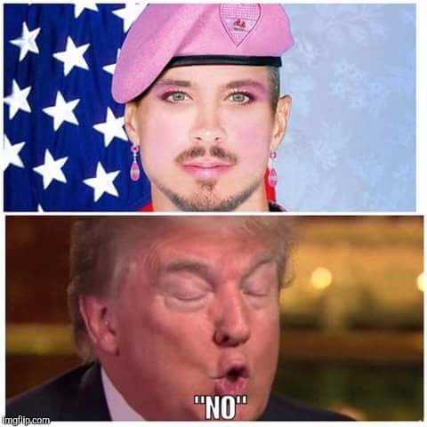 "Sorry folks, not in our military | ""NO"" 