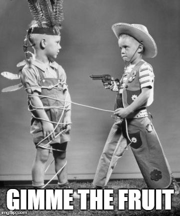 GIMME THE FRUIT | made w/ Imgflip meme maker