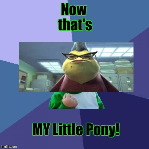Success Kid Meme | Now that's MY Little Pony! | image tagged in memes,success kid | made w/ Imgflip meme maker