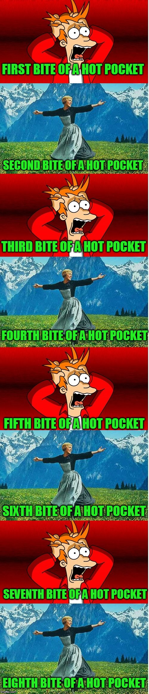 Eating lunch from the microwave today | FIRST BITE OF A HOT POCKET EIGHTH BITE OF A HOT POCKET SECOND BITE OF A HOT POCKET THIRD BITE OF A HOT POCKET FOURTH BITE OF A HOT POCKET FI | image tagged in hot pockets,lunch time | made w/ Imgflip meme maker