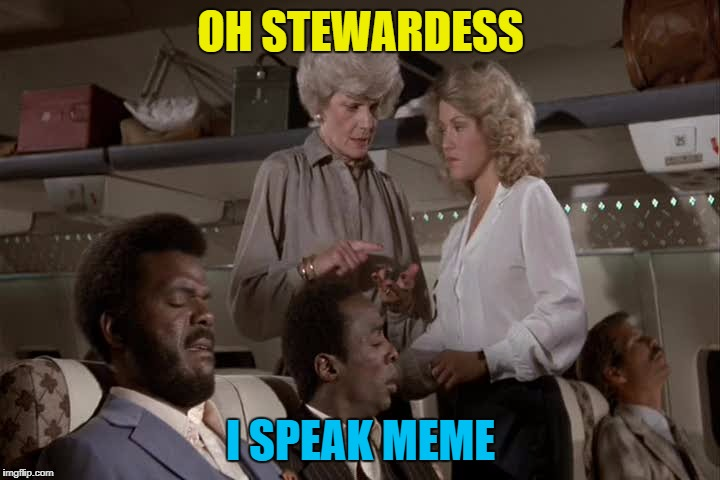 OH STEWARDESS I SPEAK MEME | made w/ Imgflip meme maker