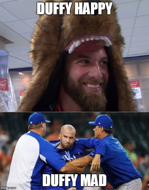 Two sides of Danny Duffy | DUFFY HAPPY DUFFY MAD | image tagged in duffy,kansas city royals | made w/ Imgflip meme maker