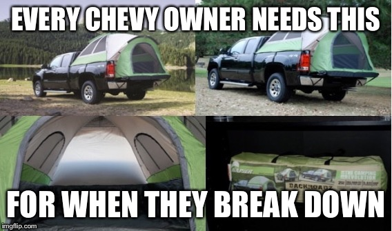 EVERY CHEVY OWNER NEEDS THIS FOR WHEN THEY BREAK DOWN | image tagged in chevy sucks,dodge,memes,camping | made w/ Imgflip meme maker