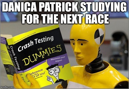DANICA PATRICK STUDYING FOR THE NEXT RACE | image tagged in danica patrick | made w/ Imgflip meme maker