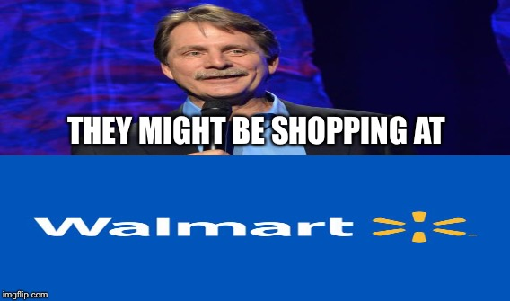 THEY MIGHT BE SHOPPING AT | made w/ Imgflip meme maker