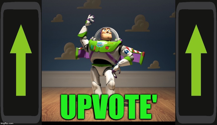 Excellente Buzz Light Year | UPVOTE' | image tagged in excellente buzz light year | made w/ Imgflip meme maker