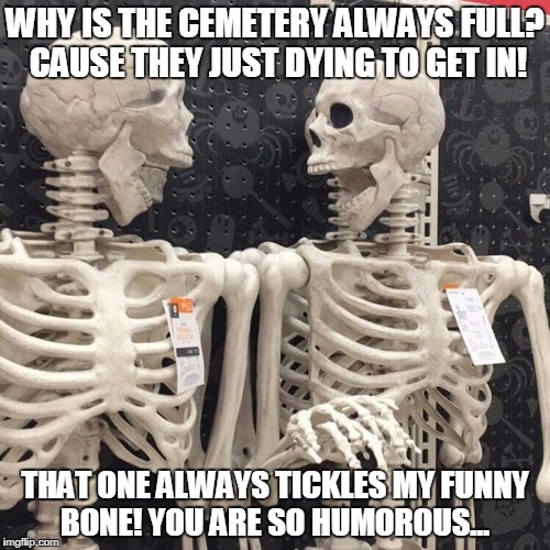 Funny Skeleton Pictures With Captions