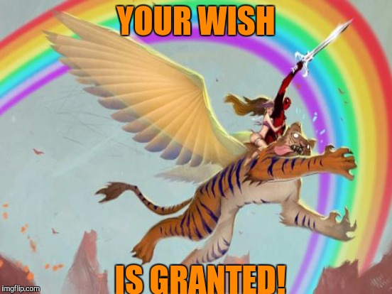 YOUR WISH IS GRANTED! | made w/ Imgflip meme maker