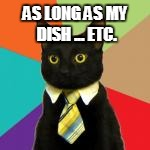 AS LONG AS MY DISH ... ETC. | made w/ Imgflip meme maker