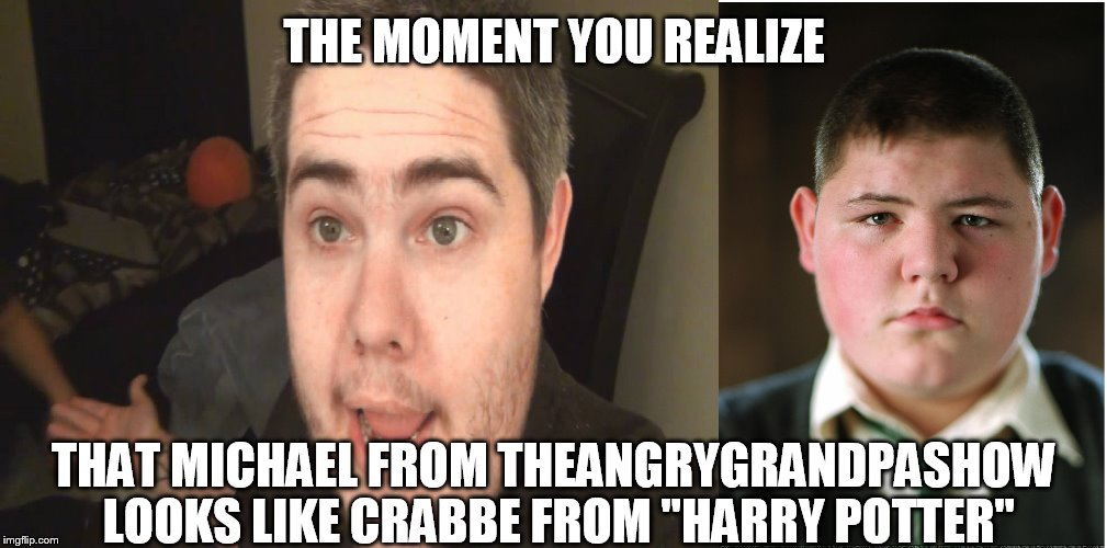"HARRY POTTER FANBOY RESEMBLES HARRY POTTER CHARACTER | THE MOMENT YOU REALIZE THAT MICHAEL FROM THEANGRYGRANDPASHOW LOOKS LIKE CRABBE FROM ""HARRY POTTER"" 