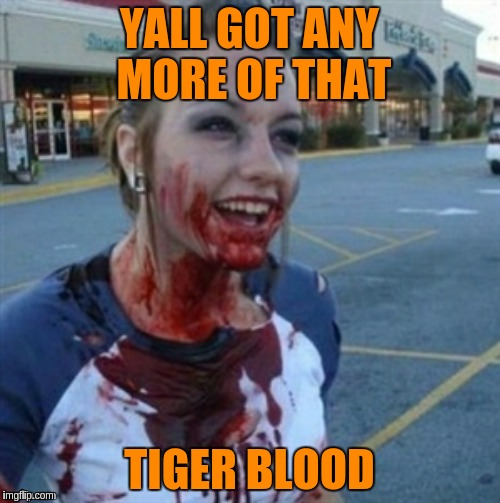 YALL GOT ANY MORE OF THAT TIGER BLOOD | made w/ Imgflip meme maker