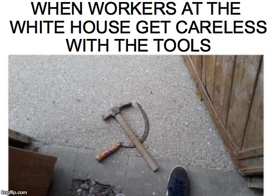 Russian Conspiracy |  WHEN WORKERS AT THE WHITE HOUSE GET CARELESS WITH THE TOOLS | image tagged in white house,the russians did it | made w/ Imgflip meme maker