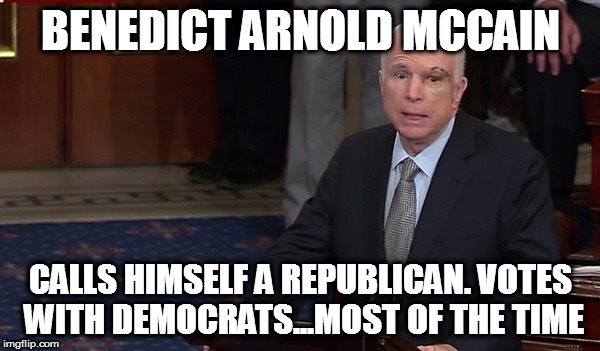 BENEDICT ARNOLD MCCAIN CALLS HIMSELF A REPUBLICAN. VOTES WITH DEMOCRATS...MOST OF THE TIME | image tagged in senator john mccain benedict arnold democrat republican rino | made w/ Imgflip meme maker