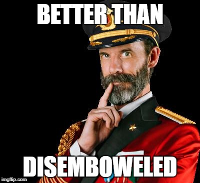 BETTER THAN DISEMBOWELED | made w/ Imgflip meme maker