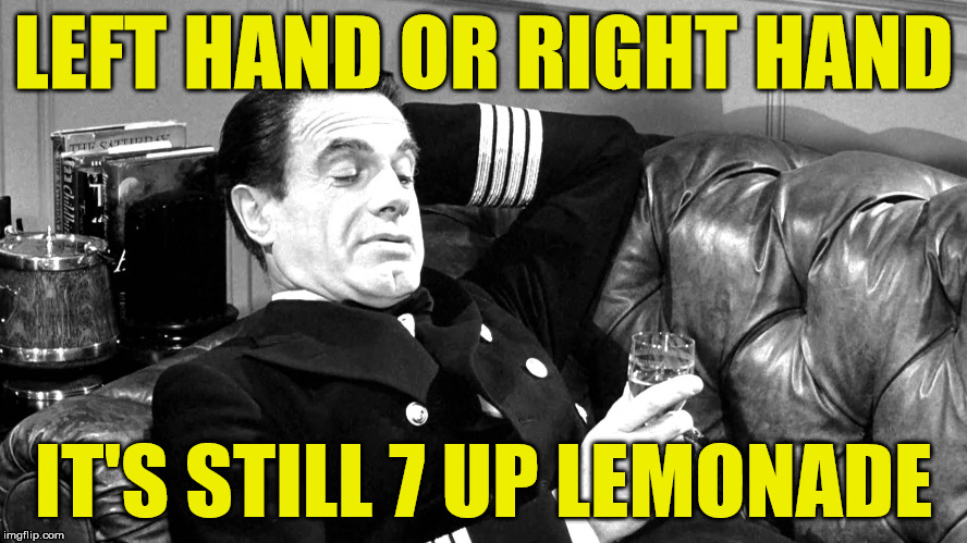 LEFT HAND OR RIGHT HAND IT'S STILL 7 UP LEMONADE | made w/ Imgflip meme maker