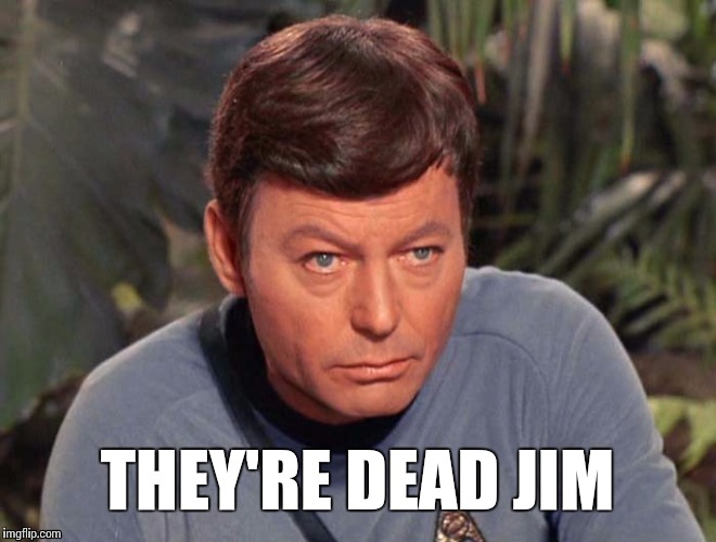 THEY'RE DEAD JIM | made w/ Imgflip meme maker
