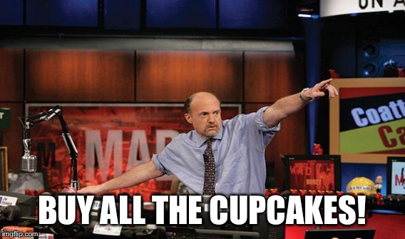 BUY ALL THE CUPCAKES! | made w/ Imgflip meme maker