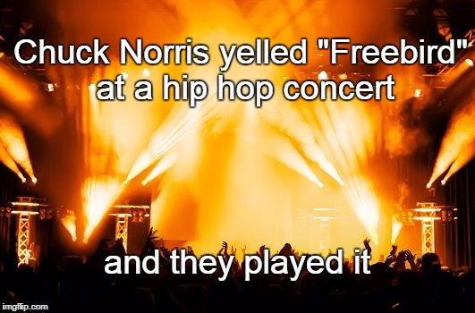 "Concert | Chuck Norris yelled ""Freebird"" at a hip hop concert and they played it 