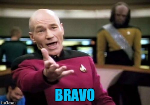 Picard Wtf Meme | BRAVO | image tagged in memes,picard wtf | made w/ Imgflip meme maker