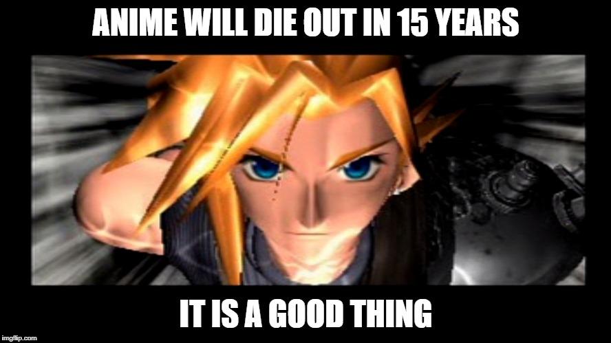 Anime End Cloud Final Fantasy Vii 7 Meme Funny Memes Gifs Imgflip