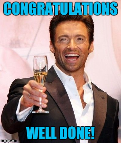 CONGRATULATIONS WELL DONE! | made w/ Imgflip meme maker