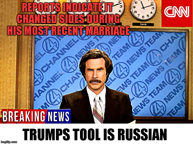 REPORTS INDICATE IT CHANGED SIDES DURING HIS MOST RECENT MARRIAGE TRUMPS TOOL IS RUSSIAN | made w/ Imgflip meme maker