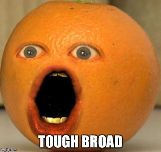 TOUGH BROAD | made w/ Imgflip meme maker