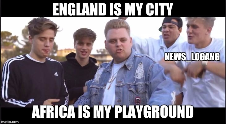 ENGLAND IS MY CITY; NEWS_LOGANG; AFRICA IS MY PLAYGROUND | image tagged in nickengland is my city | made w/ Imgflip meme maker