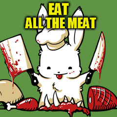 EAT ALL THE MEAT | made w/ Imgflip meme maker