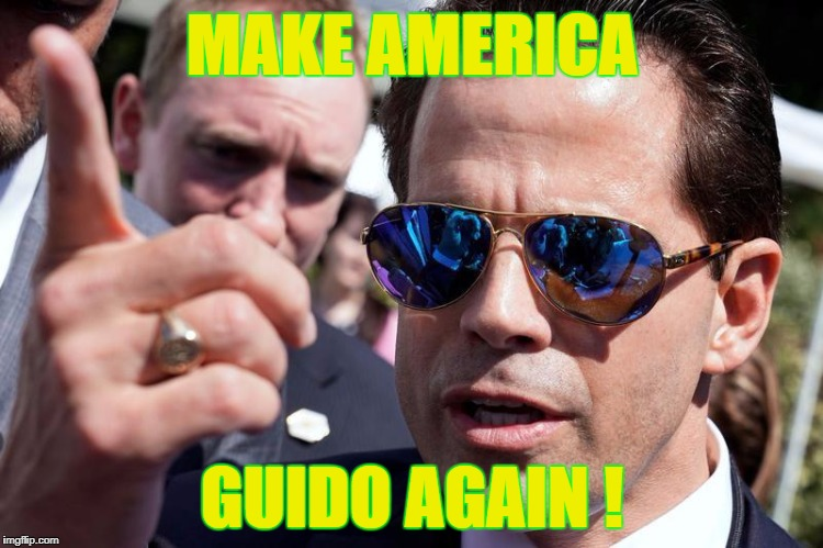 MAKE AMERICA GUIDO AGAIN ! | image tagged in scaramucci | made w/ Imgflip meme maker