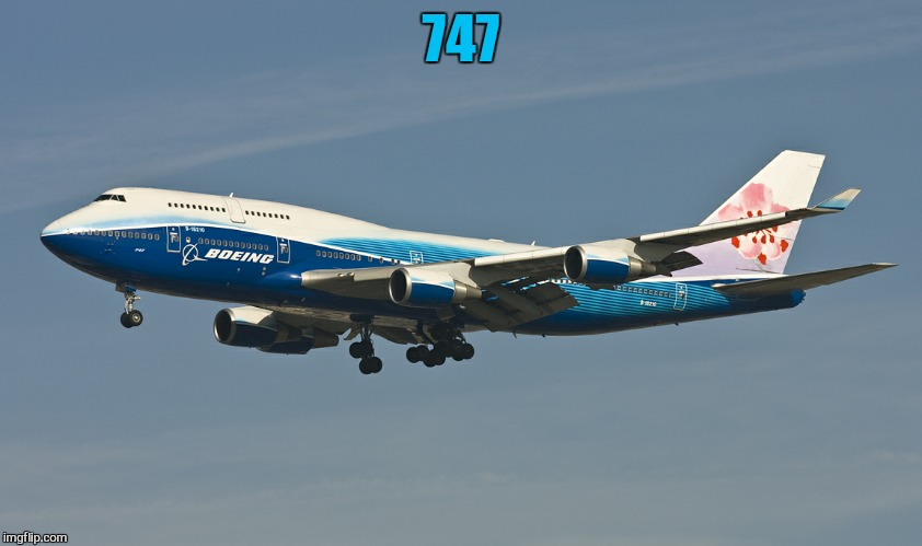 747 | made w/ Imgflip meme maker