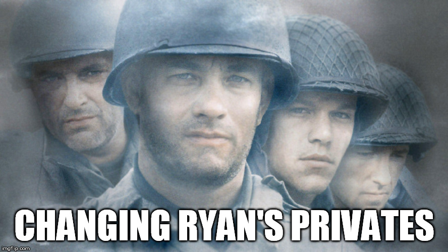 If Transsexuals were allowed in the Military, This movie would be named | CHANGING RYAN'S PRIVATES | image tagged in military,funny,rydog,funny memes,political,army | made w/ Imgflip meme maker