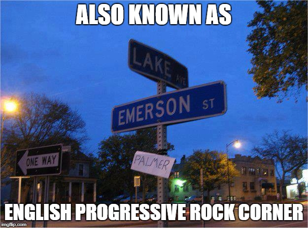 English Progessive Rock Corner | ALSO KNOWN AS ENGLISH PROGRESSIVE ROCK CORNER | image tagged in funny,progressive rock,classic rock,rock and roll,funny street signs,street signs | made w/ Imgflip meme maker