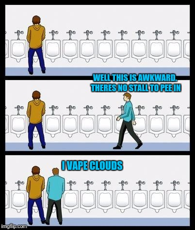 Sucks On A Unit | WELL THIS IS AWKWARD. THERES NO STALL TO PEE IN I VAPE CLOUDS | image tagged in urinal guy | made w/ Imgflip meme maker