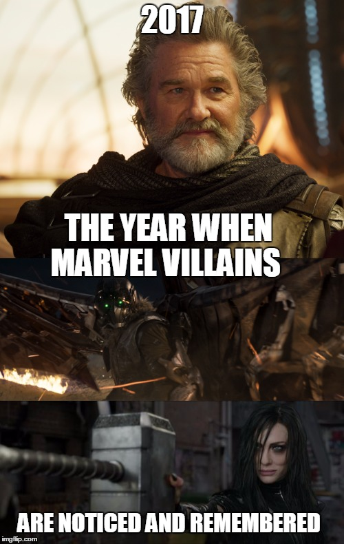 2017, the year when marvel villains are noticed and remembered  | 2017 THE YEAR WHEN MARVEL VILLAINS ARE NOTICED AND REMEMBERED | image tagged in true story | made w/ Imgflip meme maker