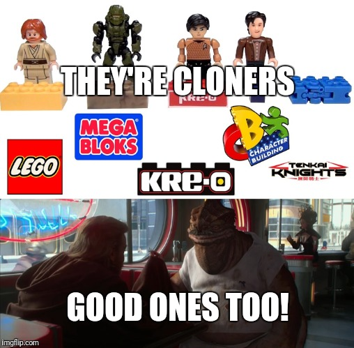 Guaranteed nerdiest meme you'll see all day | THEY'RE CLONERS GOOD ONES TOO! | image tagged in star wars,lego,obi wan kenobi | made w/ Imgflip meme maker