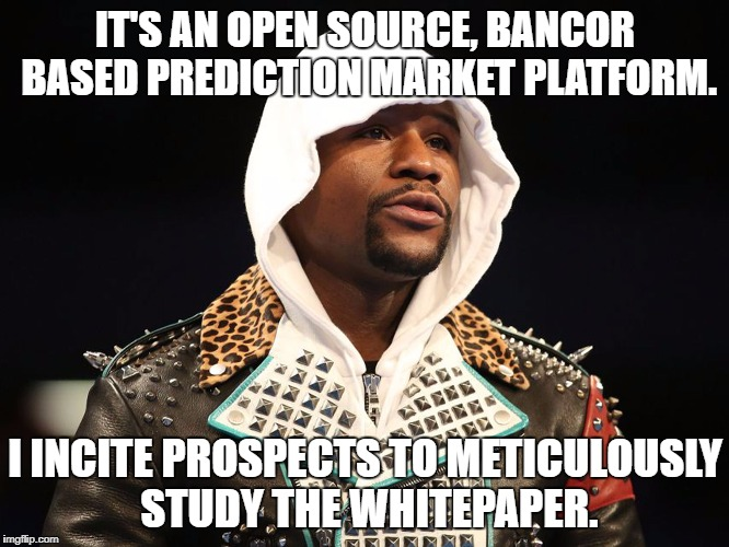 IT'S AN OPEN SOURCE, BANCOR BASED PREDICTION MARKET PLATFORM. I INCITE PROSPECTS TO METICULOUSLY STUDY THE WHITEPAPER. | image tagged in bitcoin | made w/ Imgflip meme maker
