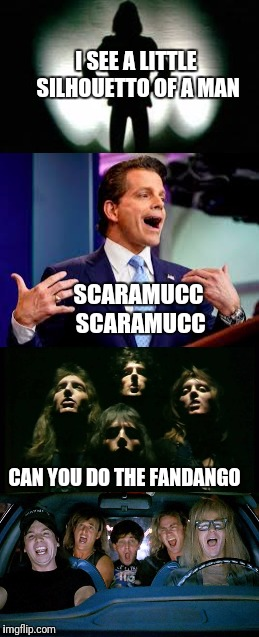 Bohemian Crapsody | I SEE A LITTLE SILHOUETTO OF A MAN SCARAMUCC SCARAMUCC CAN YOU DO THE FANDANGO | image tagged in memes,scaramucci,anthony scaramucci | made w/ Imgflip meme maker