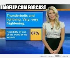 IMGFLIP.COM FORCAST | made w/ Imgflip meme maker