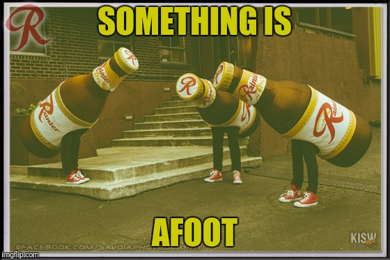 SOMETHING IS AFOOT | made w/ Imgflip meme maker